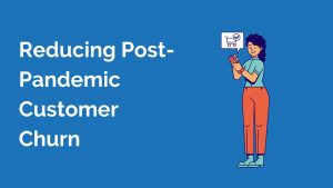 How Subscription Brands Can Reduce Post-Pandemic Customer Churn Customers Who Click